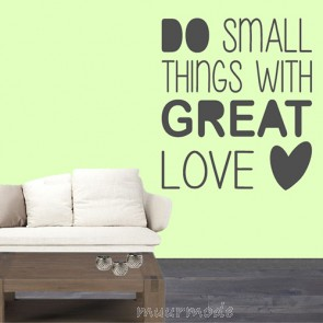 Tekststicker Do small things with great love
