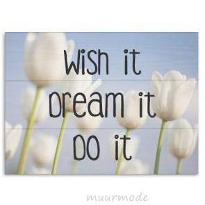 Foto en tekst op hout Wish, dream, do
